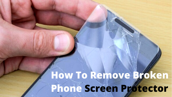 How to remove broken phone glass screen protector