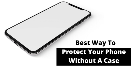 How to protect your smartphone without a phone case cover