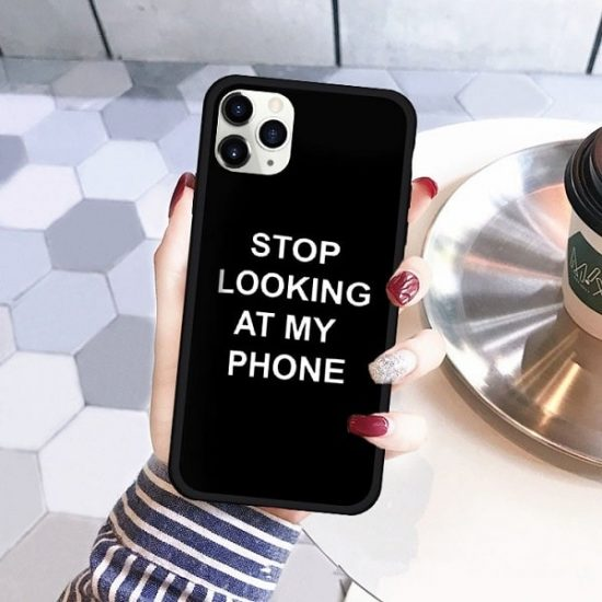 stop looking at my phone case